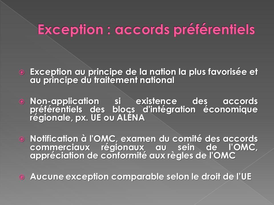 Exception au principe de la nation la plus favorisée et au principe du traitement national Exception au principe de la nation la plus favorisée et au