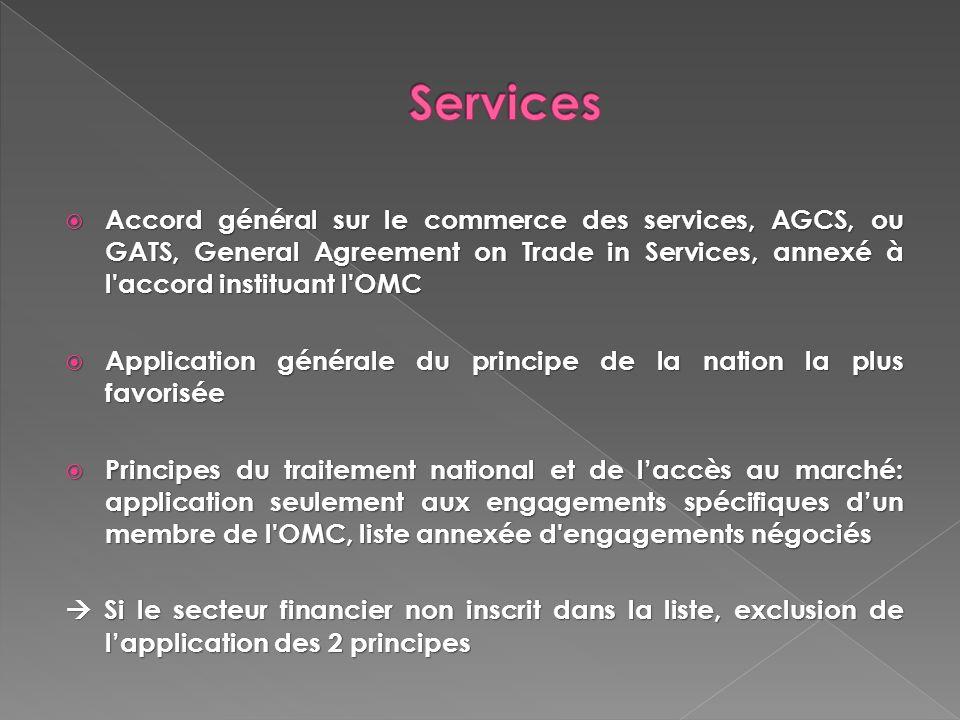Accord général sur le commerce des services, AGCS, ou GATS, General Agreement on Trade in Services, annexé à l'accord instituant l'OMC Accord général
