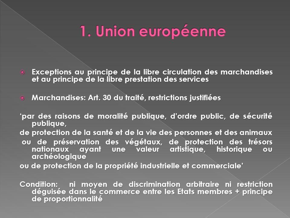 Exceptions au principe de la libre circulation des marchandises et au principe de la libre prestation des services Exceptions au principe de la libre