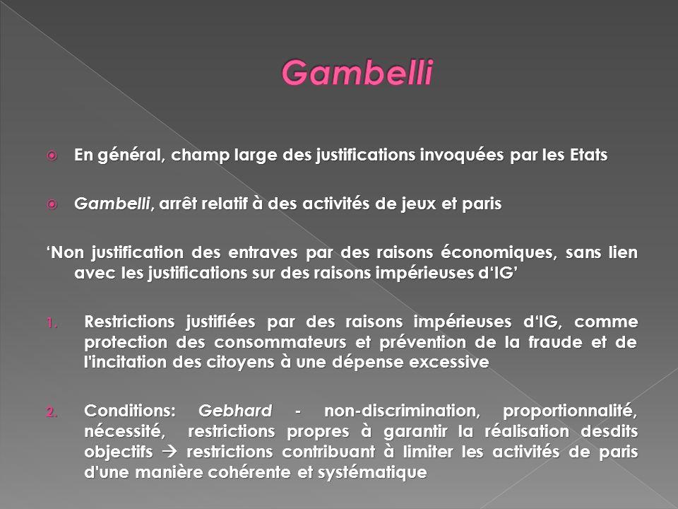 En général, champ large des justifications invoquées par les Etats En général, champ large des justifications invoquées par les Etats Gambelli, arrêt