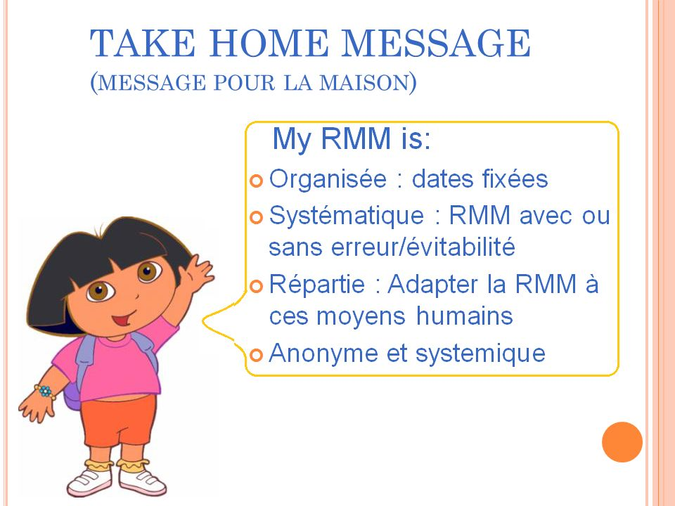 TAKE HOME MESSAGE ( MESSAGE POUR LA MAISON )