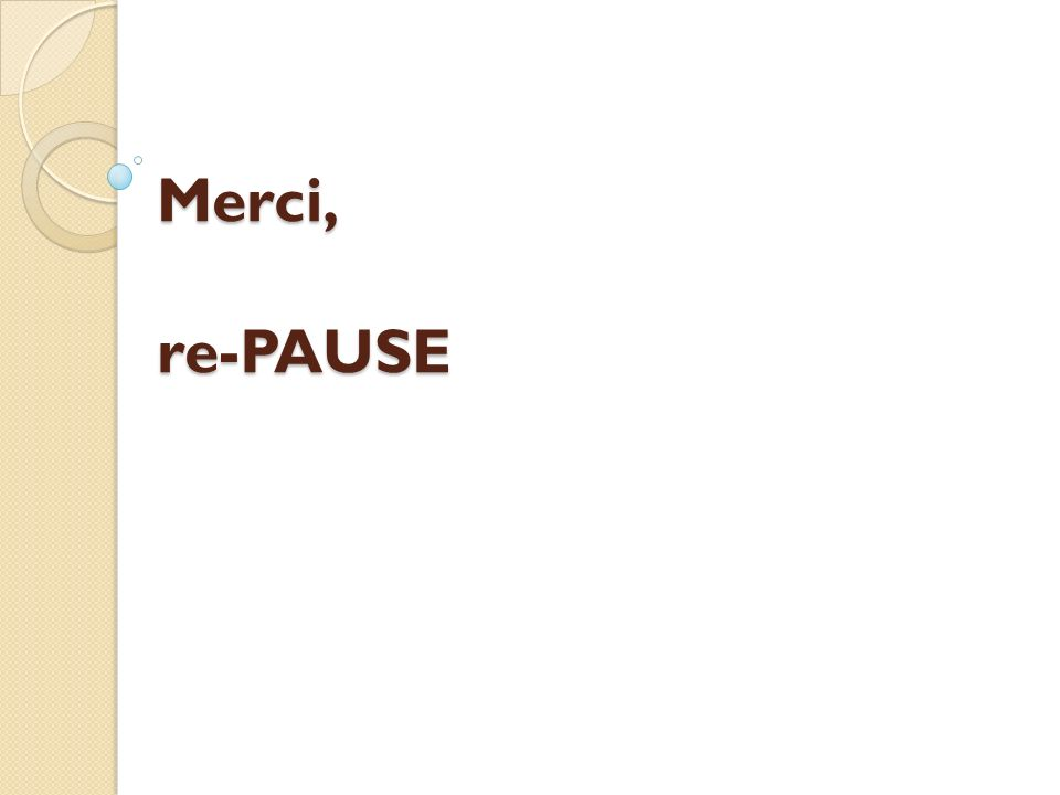 Merci, re-PAUSE