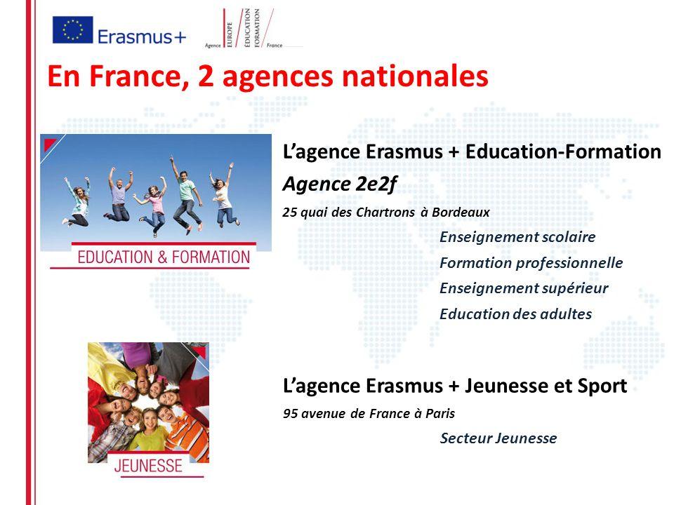 En France, 2 agences nationales Lagence Erasmus + Education-Formation Agence 2e2f 25 quai des Chartrons à Bordeaux Enseignement scolaire Formation pro