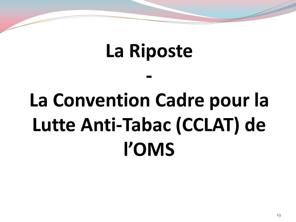 La Riposte - La Convention Cadre pour la Lutte Anti-Tabac (CCLAT) de lOMS 19