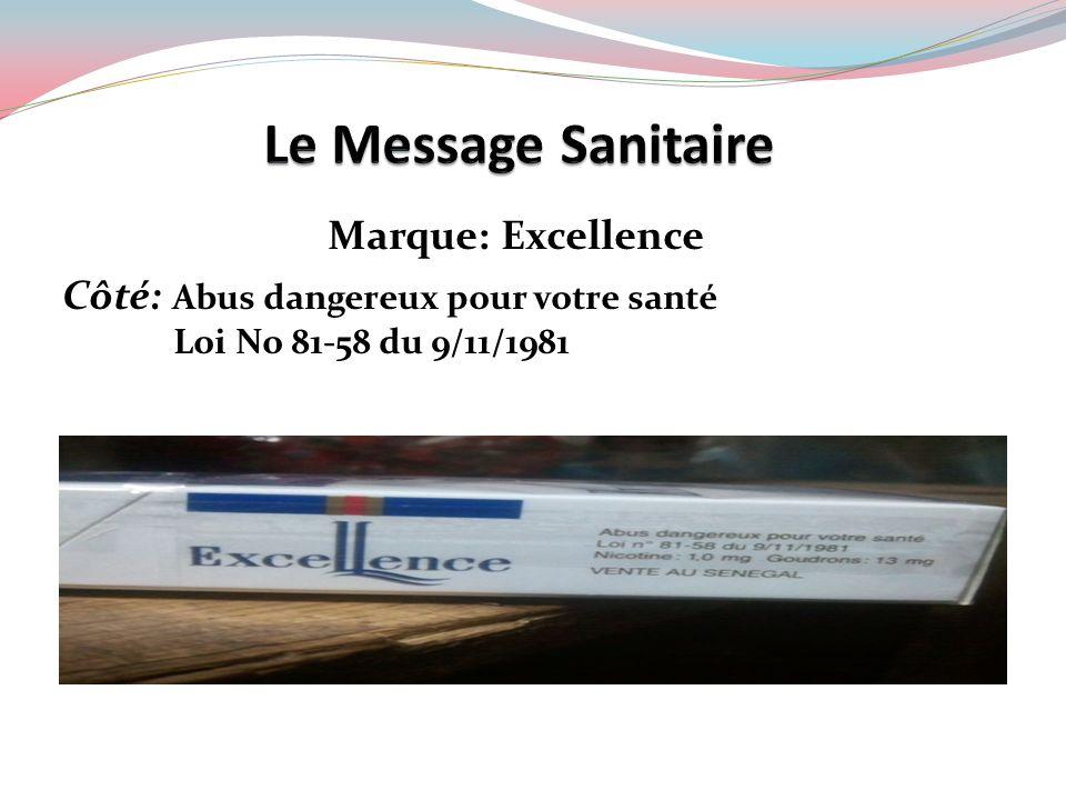 Marque: Excellence Côté: Abus dangereux pour votre santé Loi No 81-58 du 9/11/1981