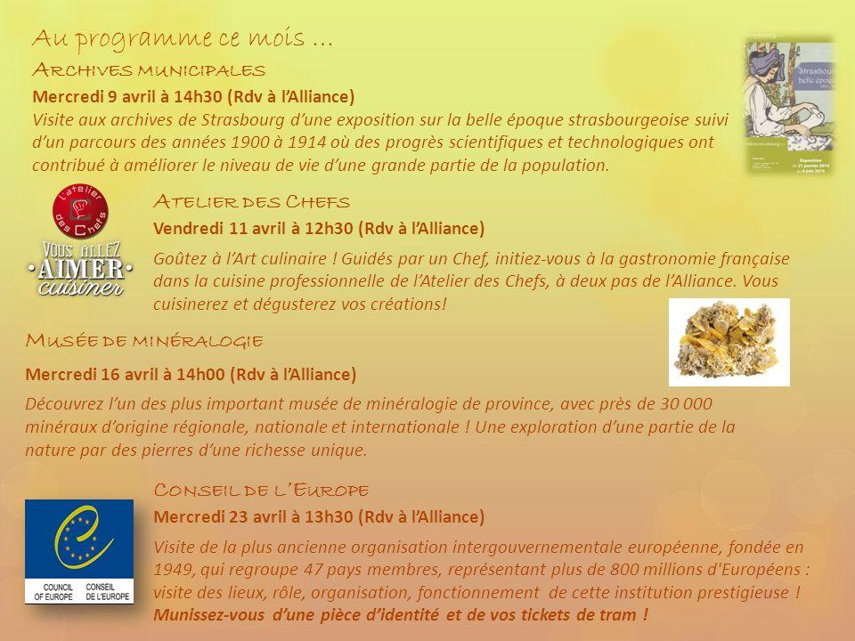 A TELIER DES C HEFS Vendredi 11 avril à 12h30 (Rdv à lAlliance) Goûtez à lArt culinaire ! Guidés par un Chef, initiez-vous à la gastronomie française
