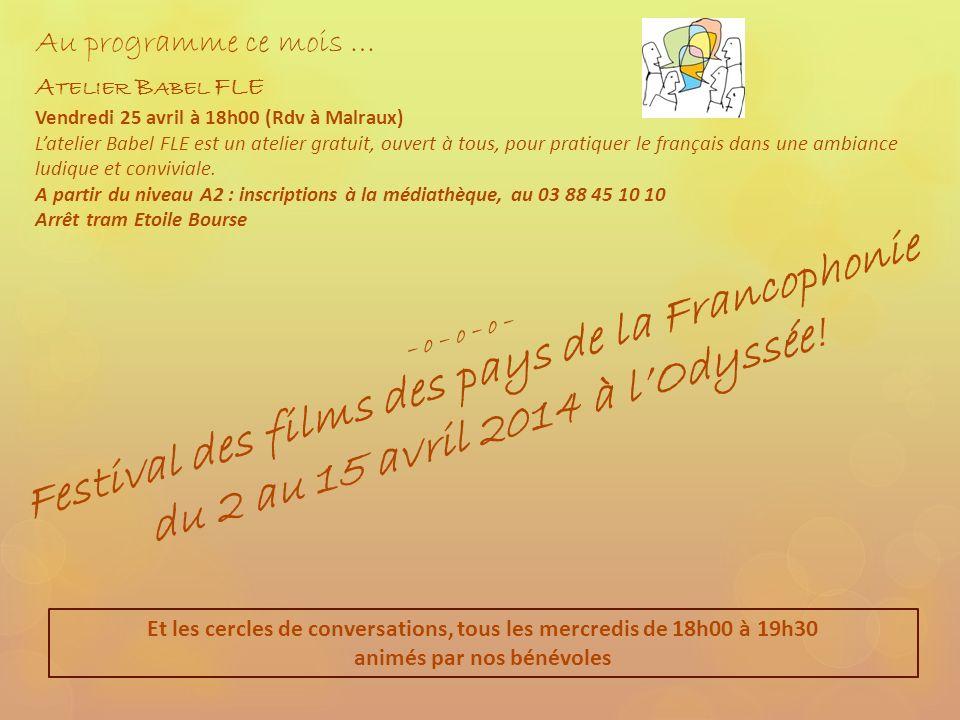 A TELIER B ABEL FLE Vendredi 25 avril à 18h00 (Rdv à Malraux) Latelier Babel FLE est un atelier gratuit, ouvert à tous, pour pratiquer le français dans une ambiance ludique et conviviale.