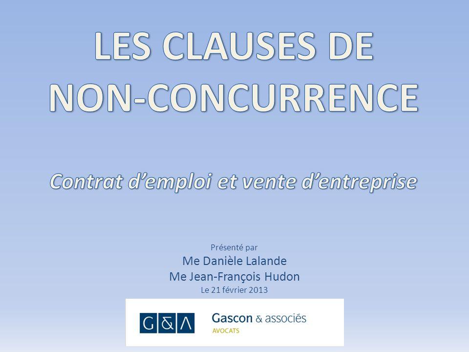 Présenté par Me Danièle Lalande Me Jean-François Hudon Le 21 février 2013