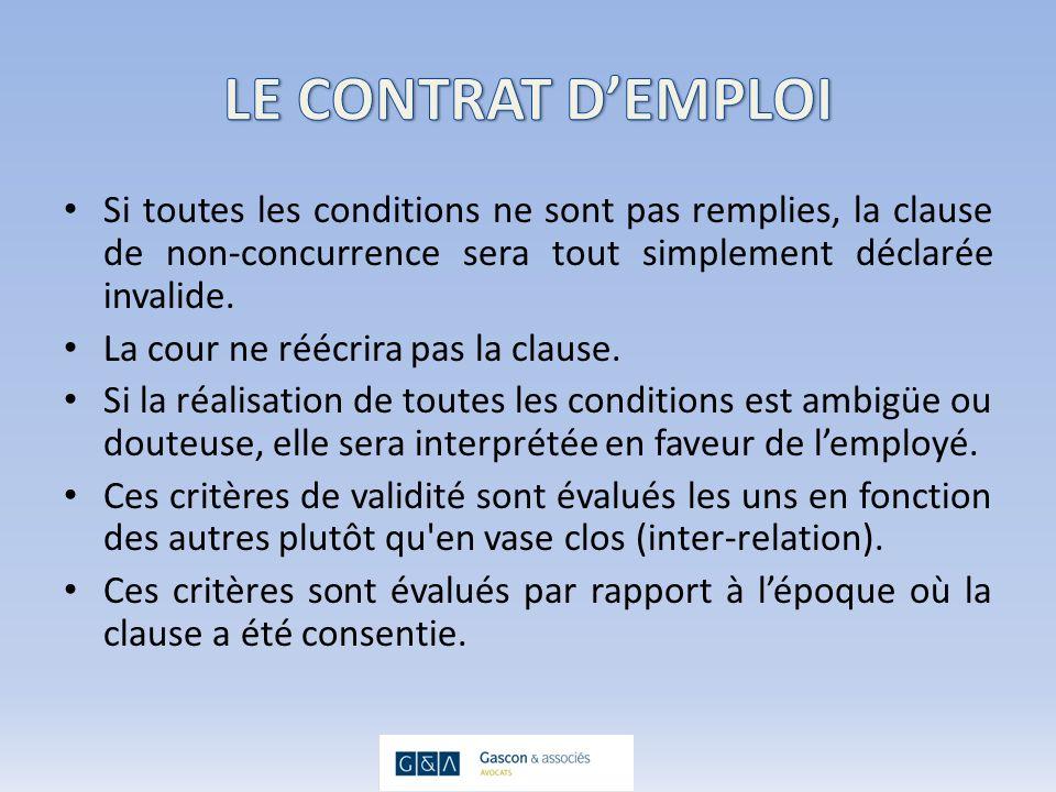 Si toutes les conditions ne sont pas remplies, la clause de non-concurrence sera tout simplement déclarée invalide.