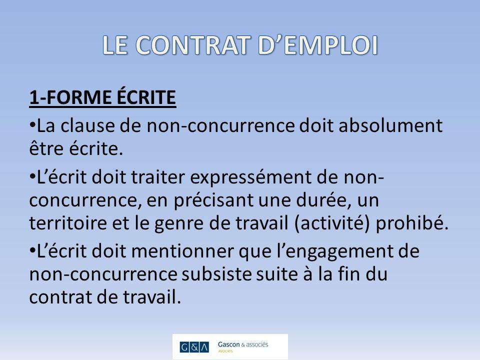 1-FORME ÉCRITE La clause de non-concurrence doit absolument être écrite.