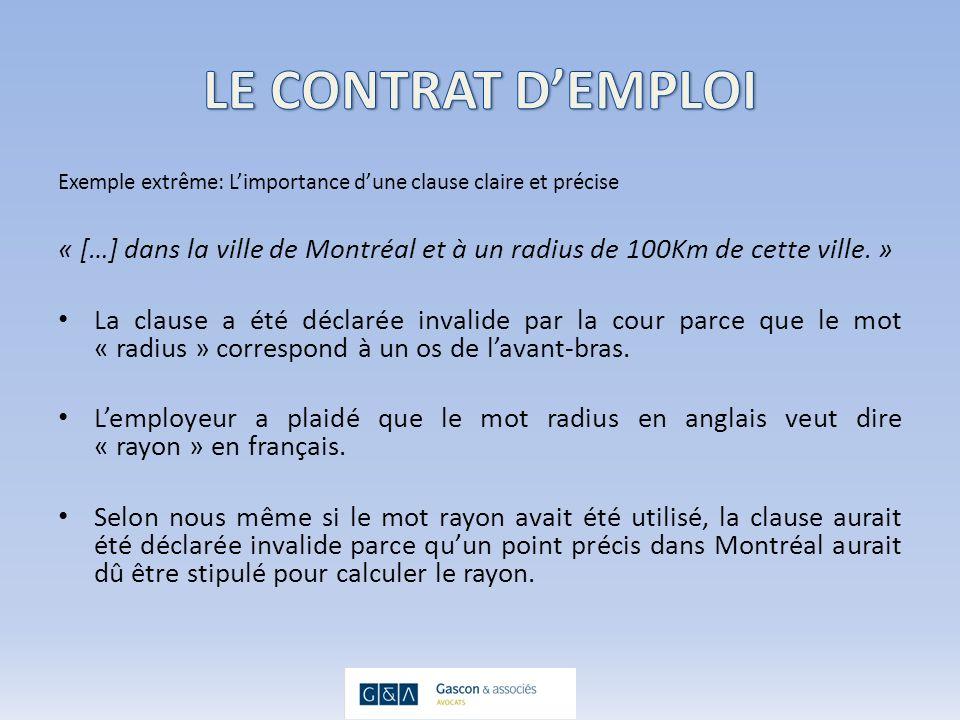Exemple extrême: Limportance dune clause claire et précise « […] dans la ville de Montréal et à un radius de 100Km de cette ville.
