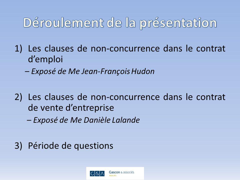 Les tribunaux ont donc dégagé un critère pour déterminer la validité dune clause de non- concurrence: gfgf
