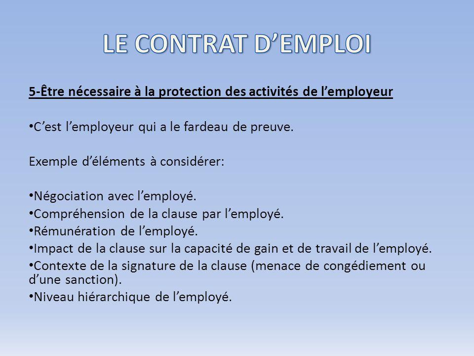 5-Être nécessaire à la protection des activités de lemployeur Cest lemployeur qui a le fardeau de preuve.