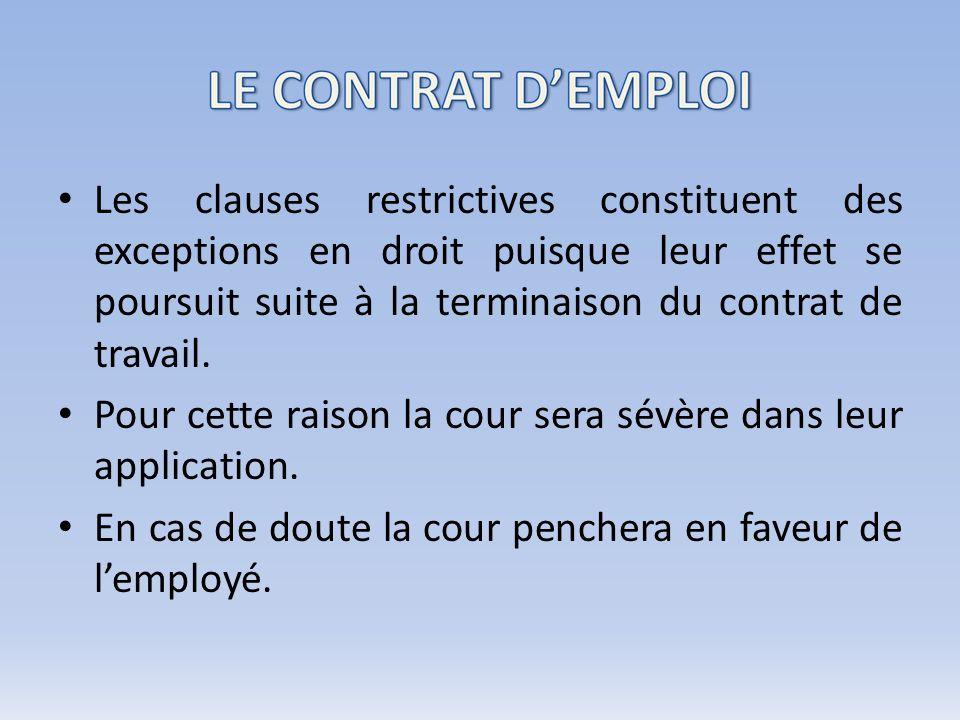 On retrouve généralement trois grandes catégories de clauses restrictives: 1.clause de non-concurrence; 2.clause de non-sollicitation; 3.clause de confidentialité et de non-divulgation.