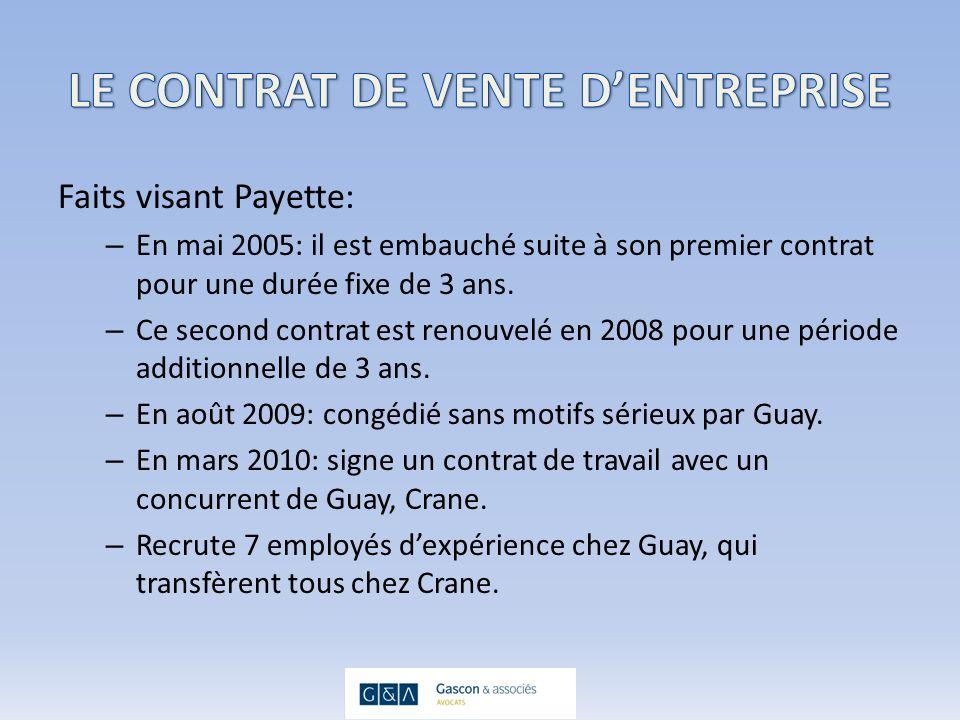 Faits visant Payette: – En mai 2005: il est embauché suite à son premier contrat pour une durée fixe de 3 ans.