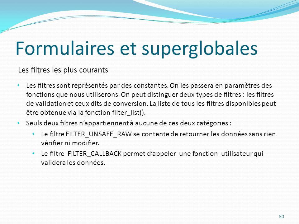 Les ltres les plus courants Formulaires et superglobales 50 Les ltres sont représentés par des constantes.