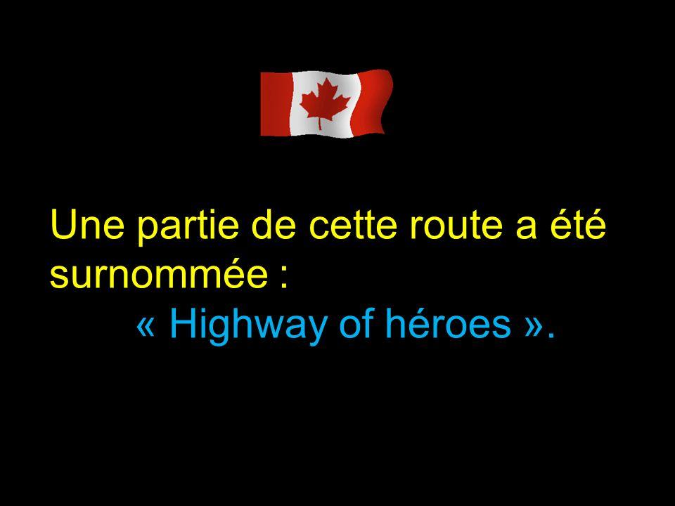 Une partie de cette route a été surnommée : « Highway of héroes ».