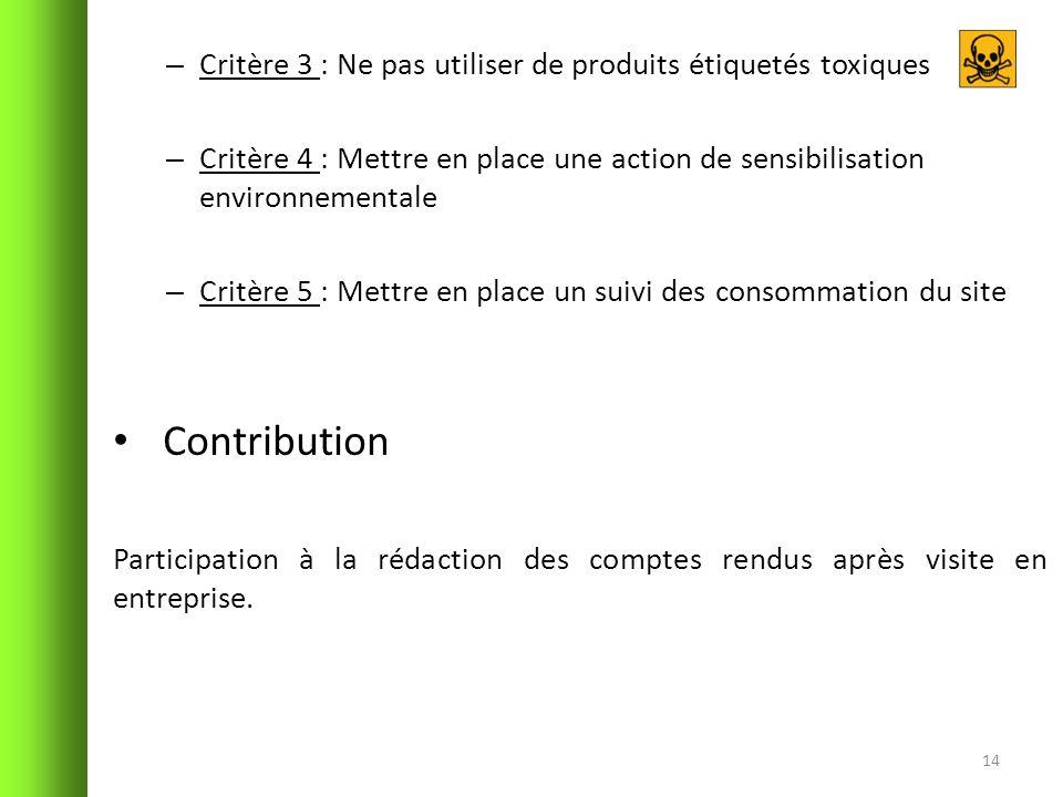 – Critère 3 : Ne pas utiliser de produits étiquetés toxiques – Critère 4 : Mettre en place une action de sensibilisation environnementale – Critère 5