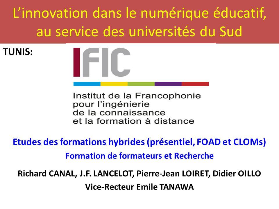 Linnovation dans le numérique éducatif, au service des universités du Sud TUNIS: Etudes des formations hybrides (présentiel, FOAD et CLOMs) Formation