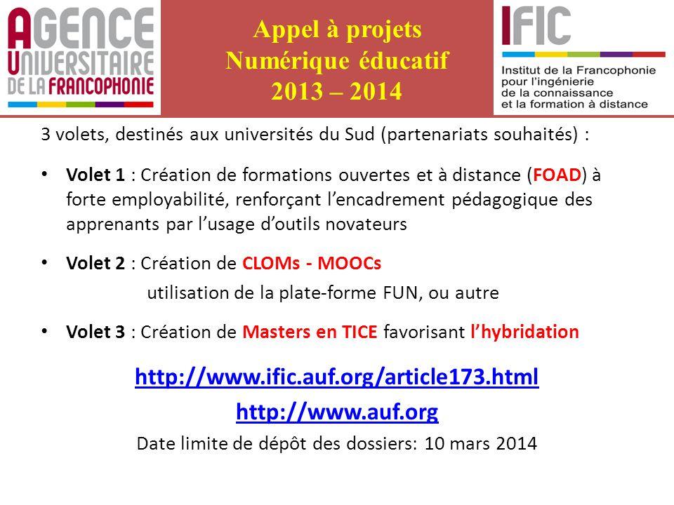 Appel à projets Numérique éducatif 2013 – 2014 3 volets, destinés aux universités du Sud (partenariats souhaités) : Volet 1 : Création de formations o