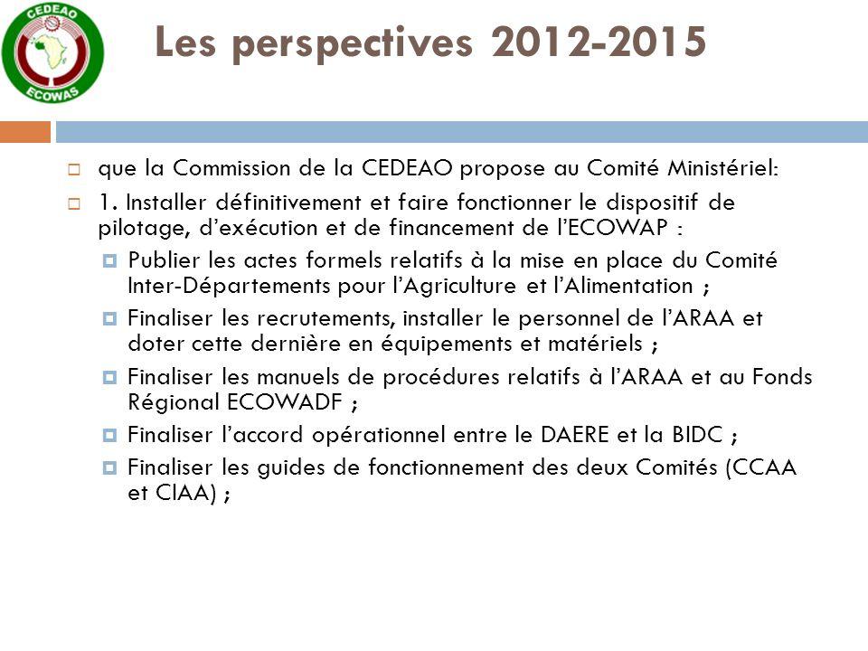Les perspectives 2012-2015 que la Commission de la CEDEAO propose au Comité Ministériel: 1.