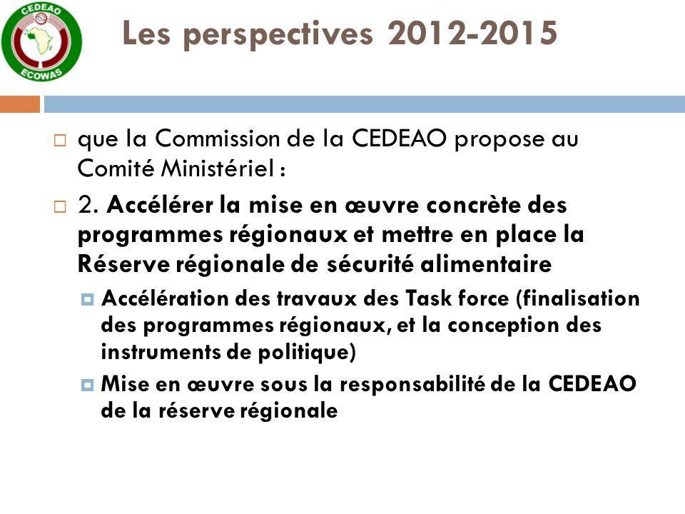 Les perspectives 2012-2015 que la Commission de la CEDEAO propose au Comité Ministériel : 2.
