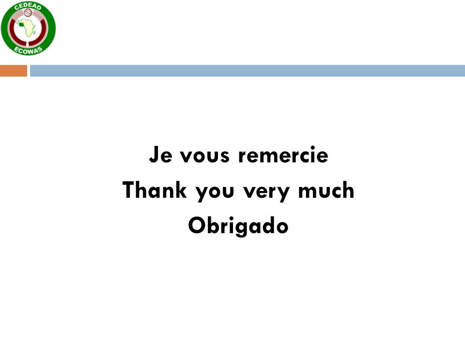 Je vous remercie Thank you very much Obrigado