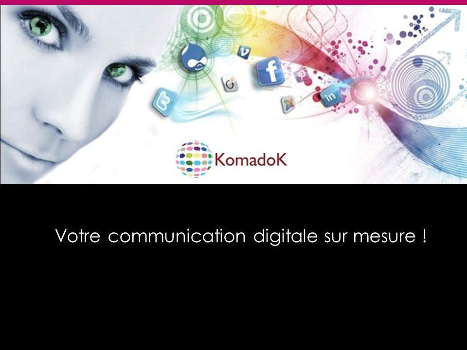 KomadoK Votre communication digitale sur mesure !