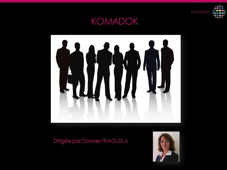 KomadoK KOMADOK Dirigée par Dolores FRAGUELA