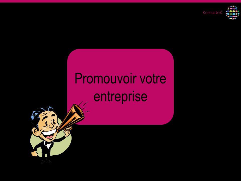 KomadoK Promouvoir votre entreprise
