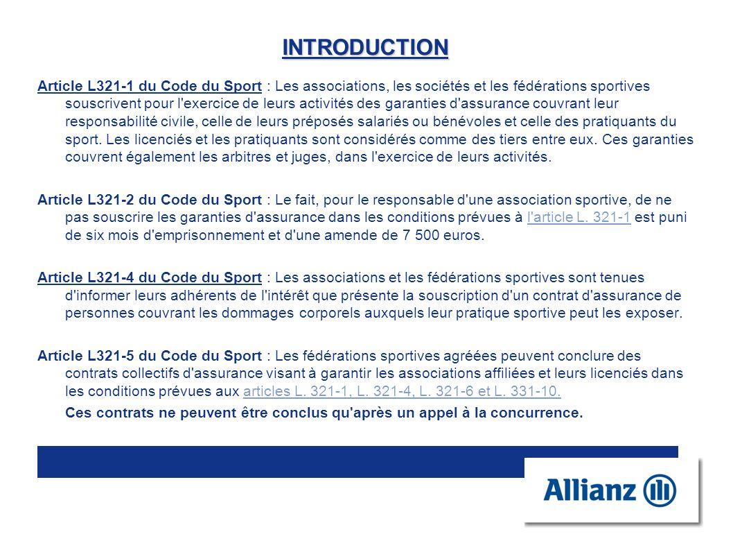 INTRODUCTION Article L321-1 du Code du Sport : Les associations, les sociétés et les fédérations sportives souscrivent pour l'exercice de leurs activi