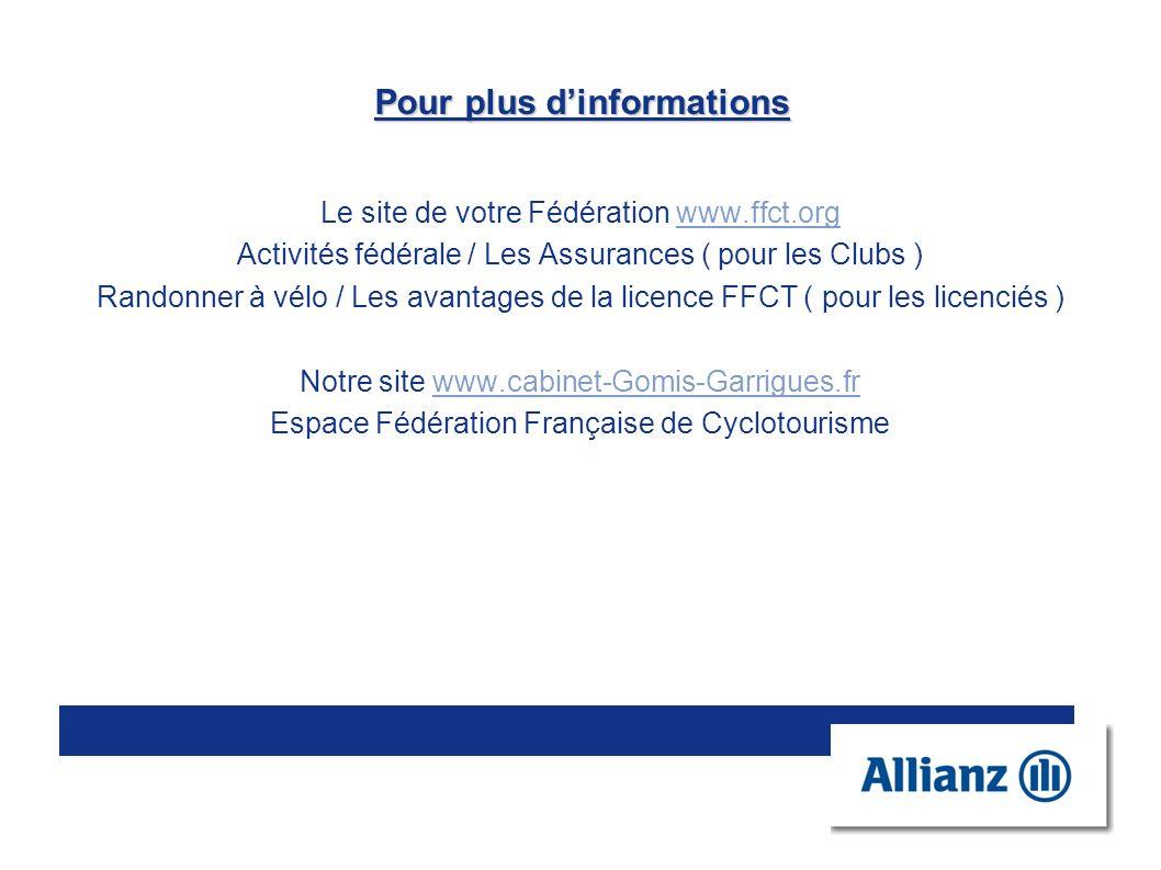 Pour plus dinformations Le site de votre Fédération www.ffct.orgwww.ffct.org Activités fédérale / Les Assurances ( pour les Clubs ) Randonner à vélo /