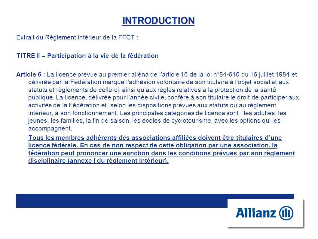 INTRODUCTION Extrait du Règlement intérieur de la FFCT : TITRE II – Participation à la vie de la fédération Article 6 : La licence prévue au premier a