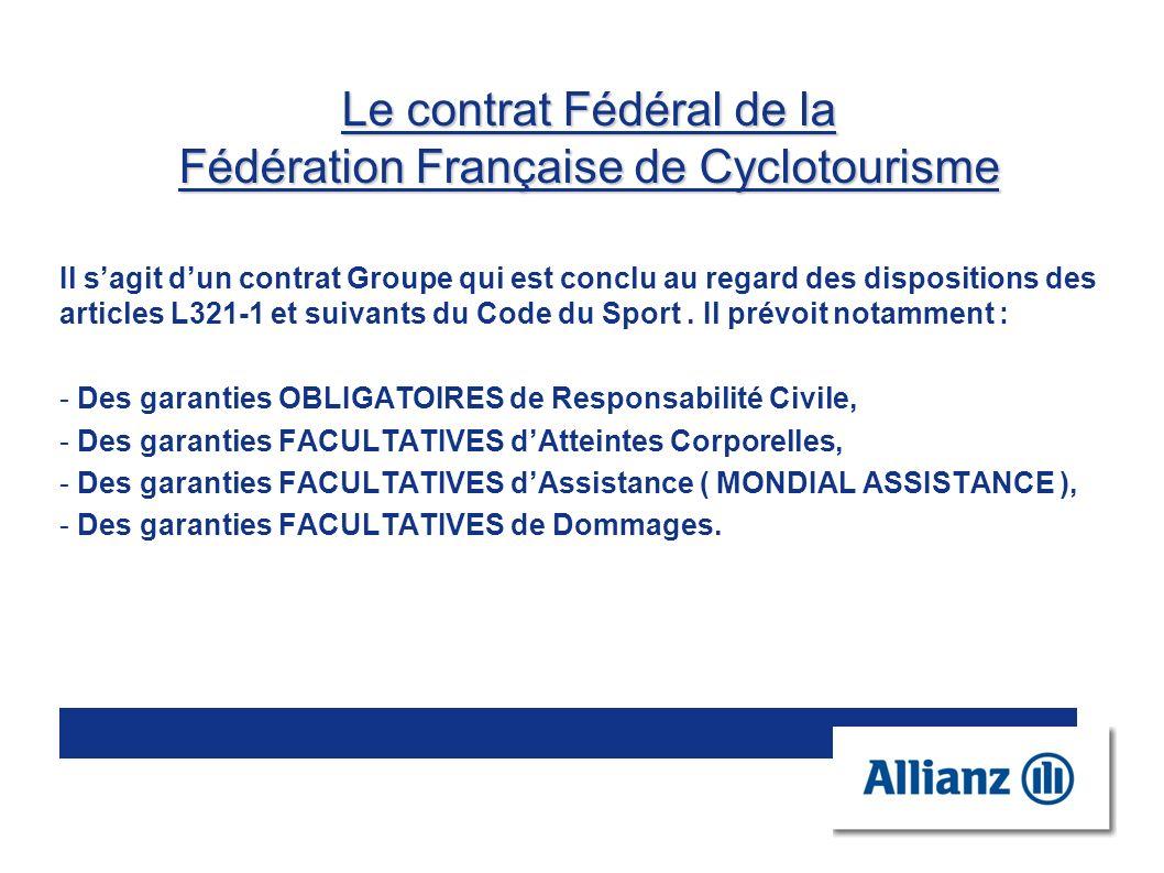 Le contrat Fédéral de la Fédération Française de Cyclotourisme Il sagit dun contrat Groupe qui est conclu au regard des dispositions des articles L321
