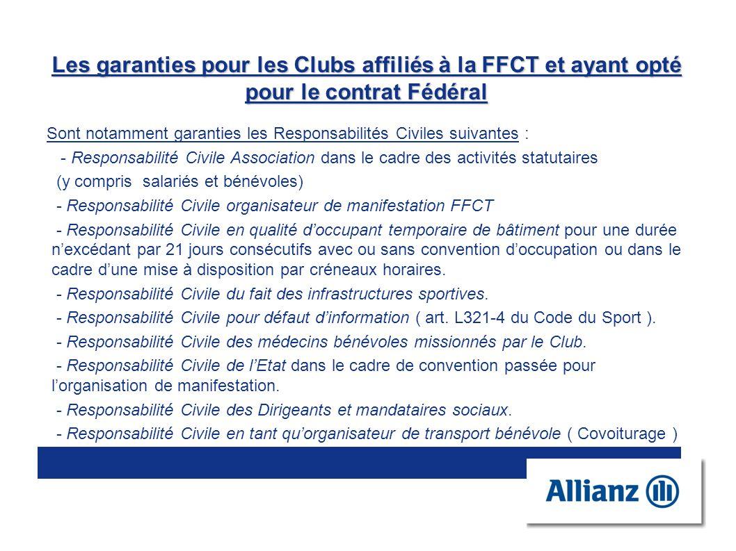 Les garanties pour les Clubs affiliés à la FFCT et ayant opté pour le contrat Fédéral Sont notamment garanties les Responsabilités Civiles suivantes :