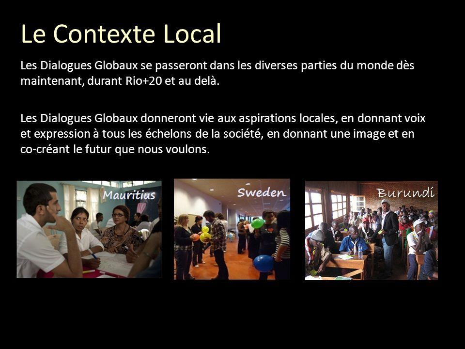 Le Contexte Local A quoi ressemble un Dialogue Global, et que peut-il générer…
