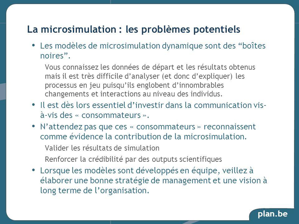 plan.be Les modèles de microsimulation dynamique sont des boîtes noires. Vous connaissez les données de départ et les résultats obtenus mais il est tr