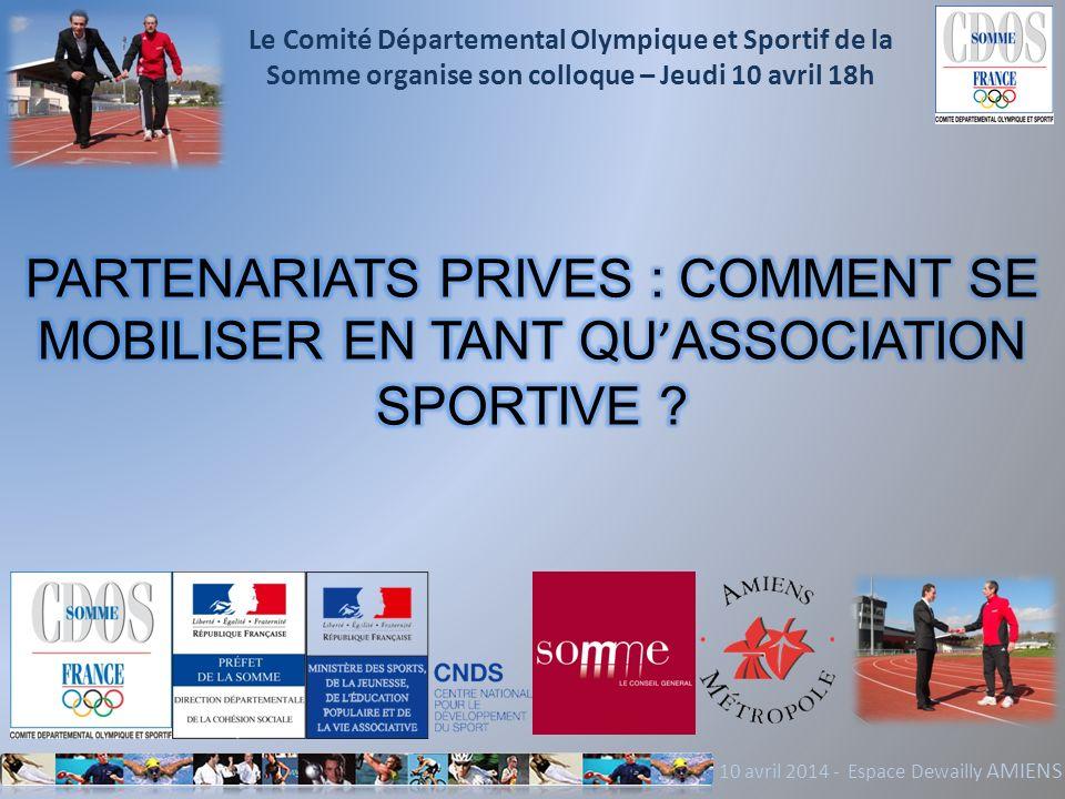 10 avril 2014 - Espace Dewailly AMIENS Le Comité Départemental Olympique et Sportif de la Somme organise son colloque – Jeudi 10 avril 18h