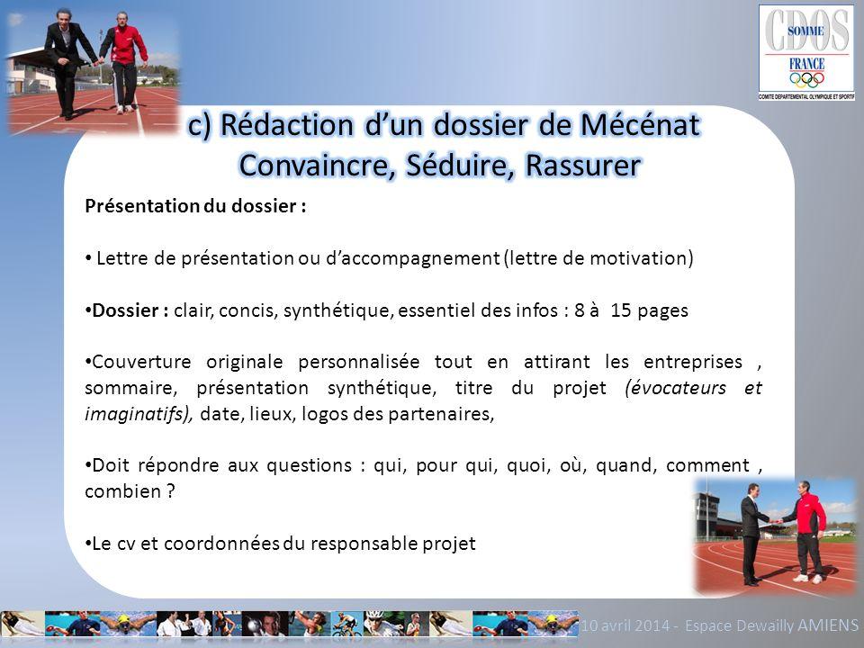 10 avril 2014 - Espace Dewailly AMIENS Présentation du dossier : Lettre de présentation ou daccompagnement (lettre de motivation) Dossier : clair, con