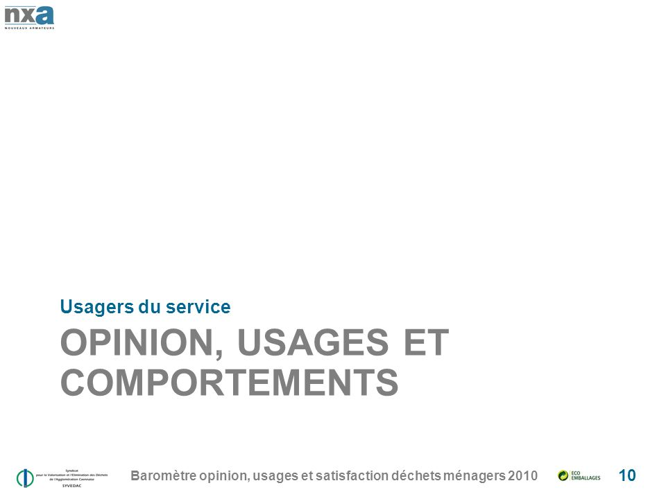 OPINION, USAGES ET COMPORTEMENTS Usagers du service Baromètre opinion, usages et satisfaction déchets ménagers 2010 10