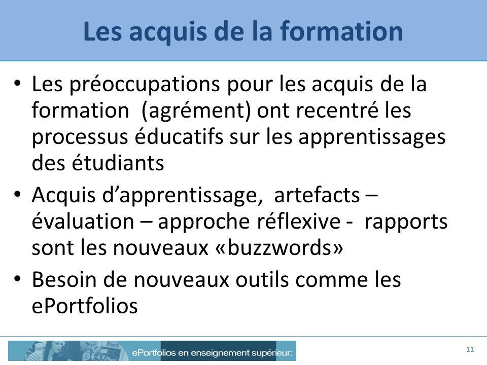 Les acquis de la formation Les préoccupations pour les acquis de la formation (agrément) ont recentré les processus éducatifs sur les apprentissages d