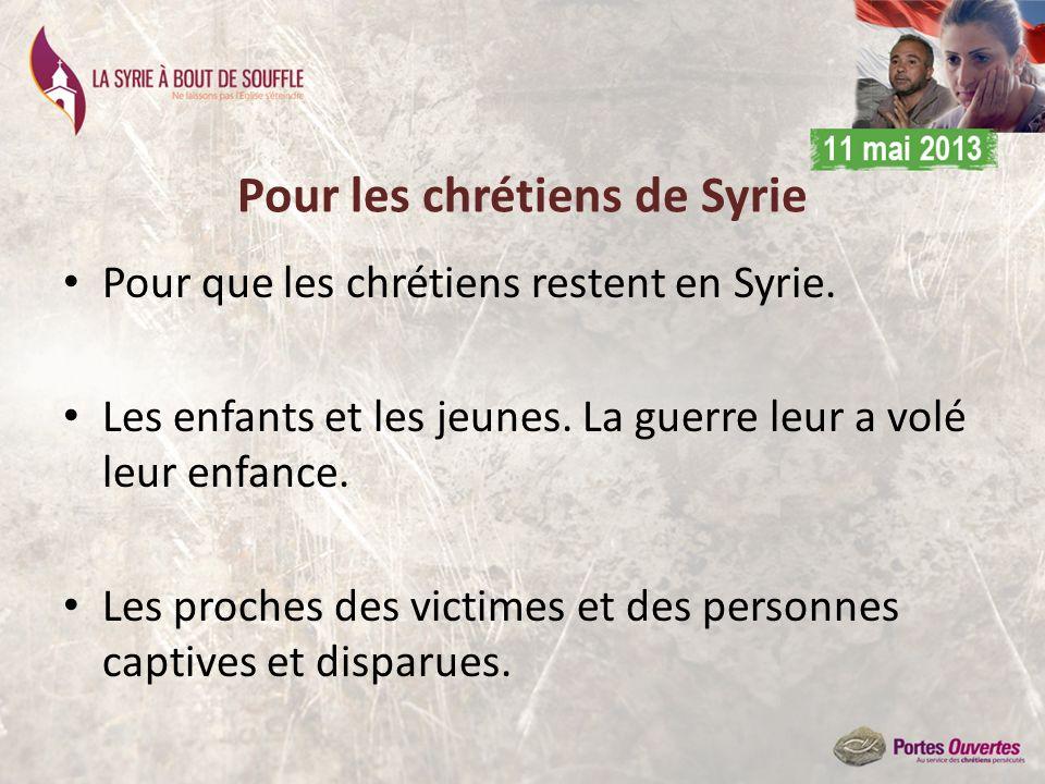 Pour les chrétiens de Syrie Pour que les chrétiens restent en Syrie. Les enfants et les jeunes. La guerre leur a volé leur enfance. Les proches des vi