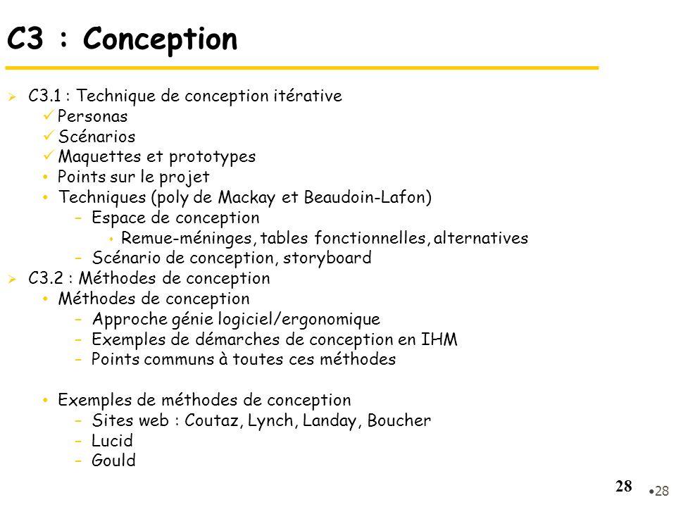28 C3 : Conception C3.1 : Technique de conception itérative Personas Scénarios Maquettes et prototypes Points sur le projet Techniques (poly de Mackay