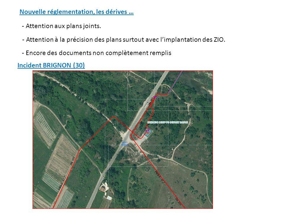 Nouvelle réglementation, les dérives … - Attention aux plans joints. - Attention à la précision des plans surtout avec limplantation des ZIO. - Encore
