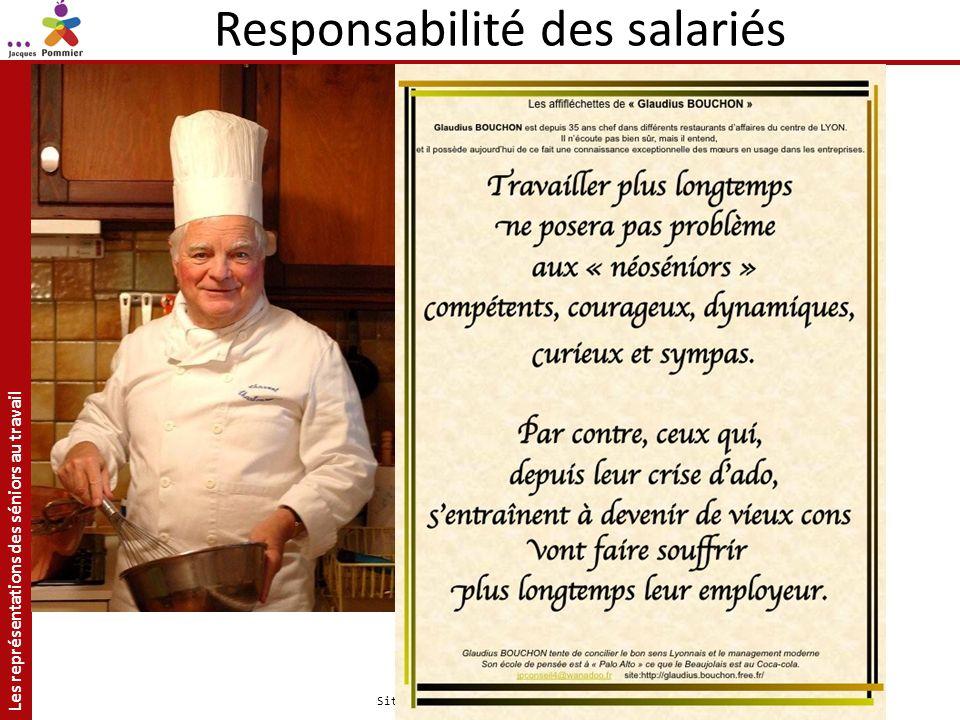 Les représentations des séniors au travail Site: http://jacquespommier.fr/ Responsabilité des salariés