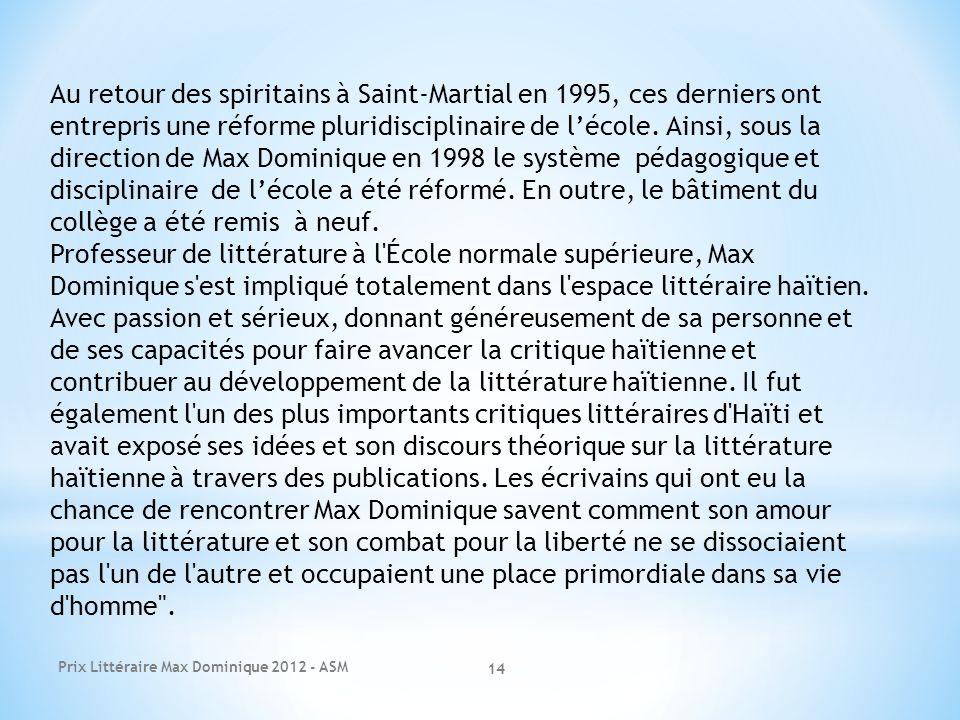 Prix Littéraire Max Dominique 2012 - ASM 14 Au retour des spiritains à Saint-Martial en 1995, ces derniers ont entrepris une réforme pluridisciplinair