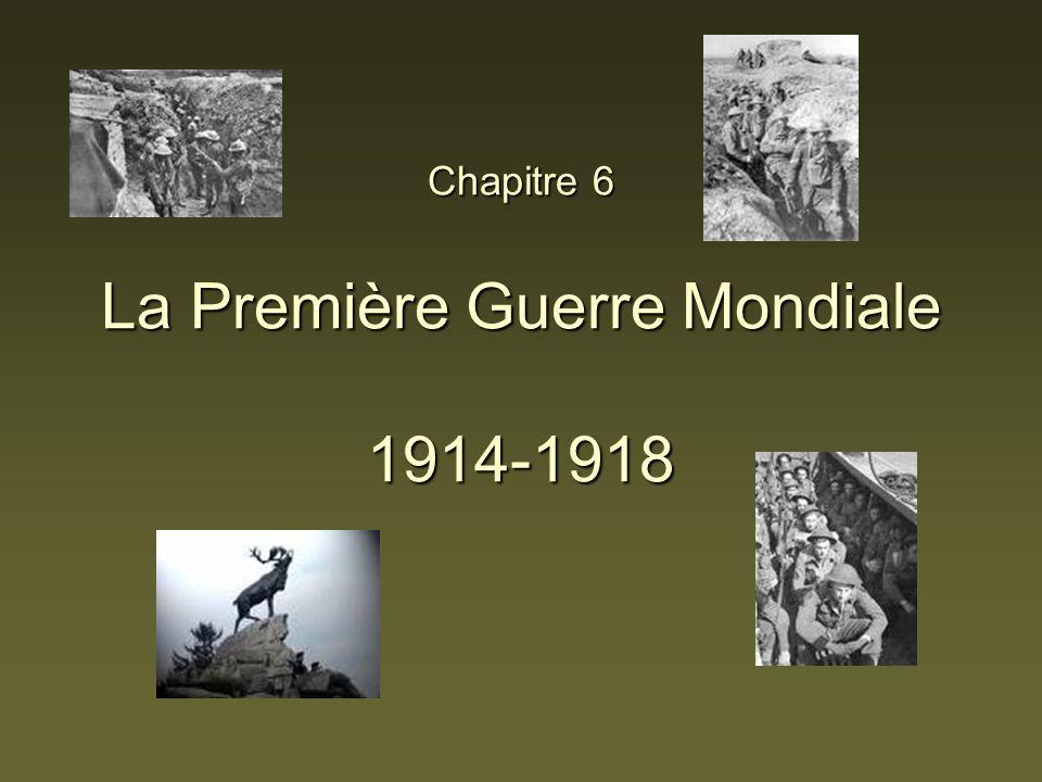 Chapitre 6 La Première Guerre Mondiale 1914-1918