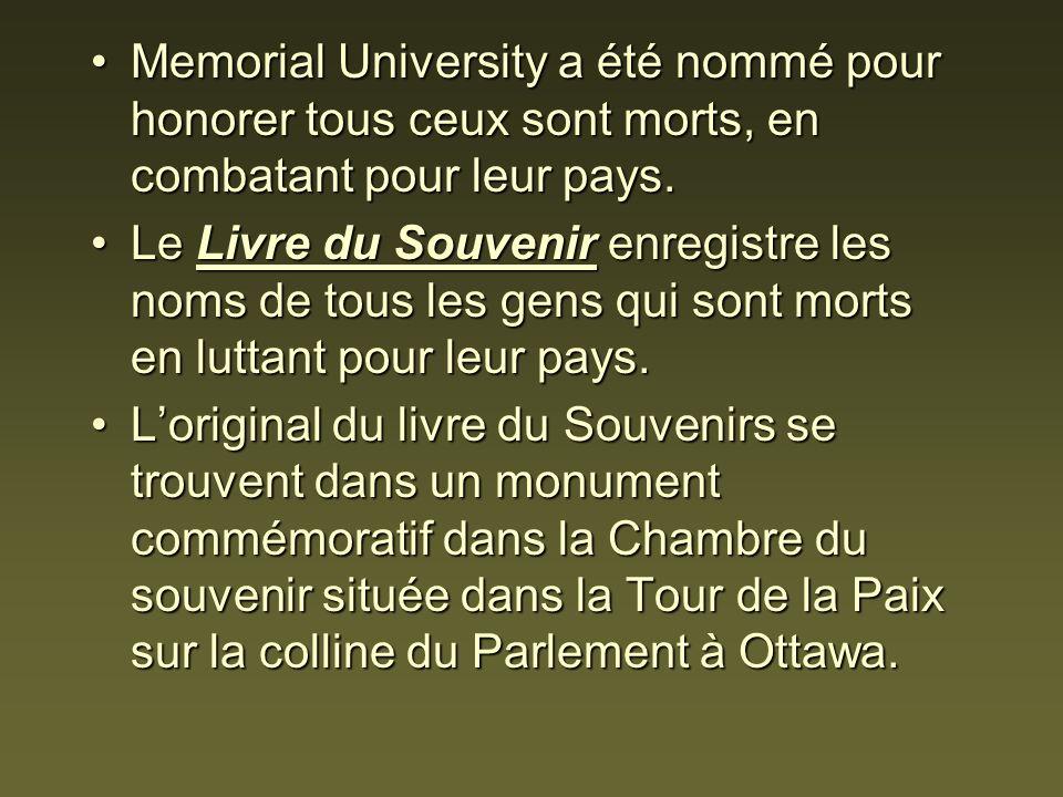 Memorial University a été nommé pour honorer tous ceux sont morts, en combatant pour leur pays.Memorial University a été nommé pour honorer tous ceux