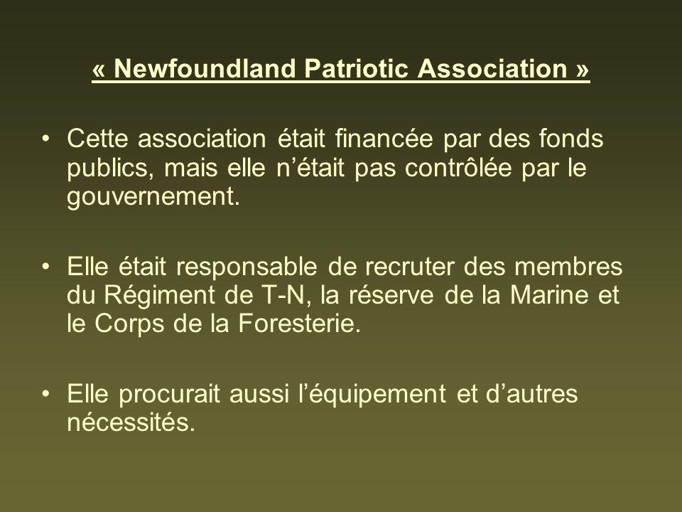 « Newfoundland Patriotic Association » Cette association était financée par des fonds publics, mais elle nétait pas contrôlée par le gouvernement. Ell