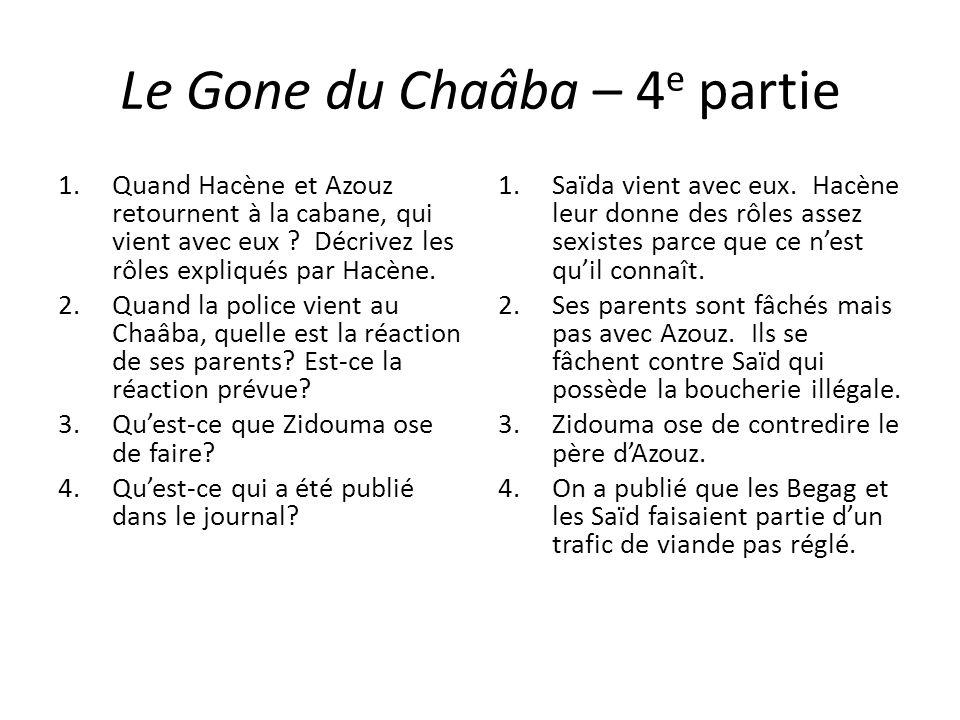 Le Gone du Chaâba – 4 e partie 1.Quand Hacène et Azouz retournent à la cabane, qui vient avec eux ? Décrivez les rôles expliqués par Hacène. 2.Quand l